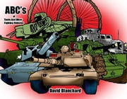 ABC's of Tanks and Other Fighting Vehicles ebook by David Blanchard