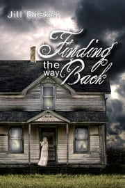 Finding the Way Back ebook by Jill Bisker