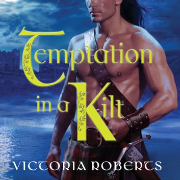 Temptation in a Kilt audiobook by Victoria Roberts