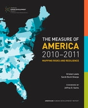 The Measure of America, 2010-2011 - Mapping Risks and Resilience ebook by Kristen Lewis,Sarah Burd-Sharps,Jeffrey Sachs