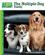 The Multiple-Dog Family ebook by Sheila Webster Boneham