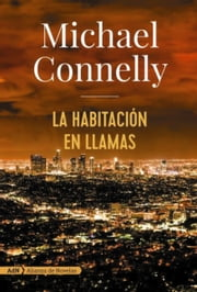 La habitación en llamas (AdN) ebook by Michael Connelly, Javier Guerrero Gimeno