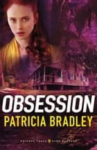 Obsession (Natchez Trace Park Rangers Book #2) ebook by Patricia Bradley