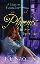 Phoenix in My Fortune ebook by