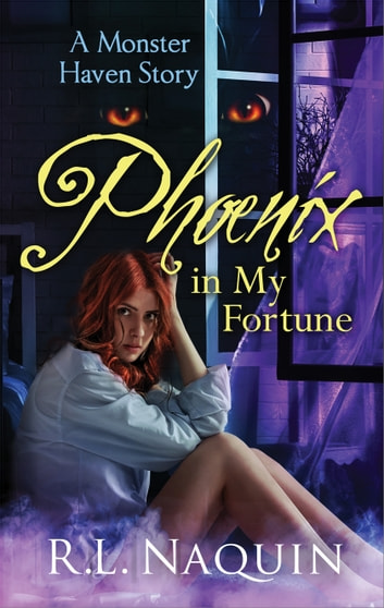 Phoenix in My Fortune ebook by R.L. Naquin