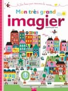 Mon très grand imagier ebook by