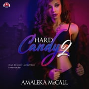 Hard Candy 2 - Secrets Uncovered audiobook by Amaleka McCall, Buck 50 Productions