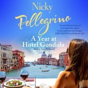 A Year at Hotel Gondola - The perfect heartwarming Italian romance you need to read this holiday season audiobook by Nicky Pellegrino