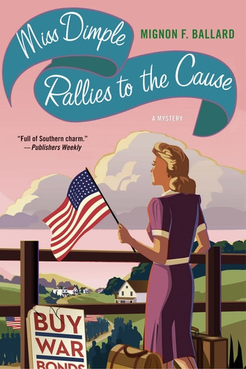 Miss Dimple Rallies to the Cause - A Mystery ebook by Mignon F. Ballard
