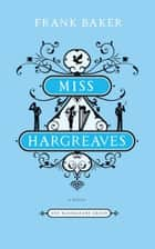 Miss Hargreaves ebook by Frank Baker