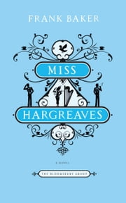 Miss Hargreaves - A Novel ebook by Frank Baker