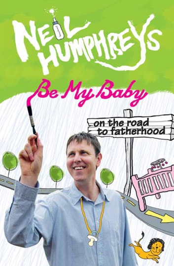 Be My Baby ebook by Neil Humphreys