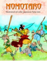 Momotaro - Japanese Fairy tale ebook by Daniel Coenn (illustrator)