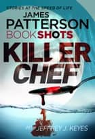 Killer Chef - BookShots ebook by James Patterson