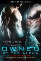 Owned by the Alpha: Manlove Edition ebook by Maia Dylan, James Cox, Jules Dixon,...