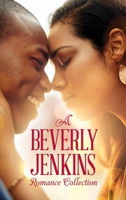 A Beverly Jenkins Romance Collection - An Anthology ebook by Beverly Jenkins