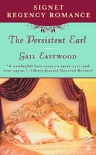 The Persistent Earl ebook by Gail Eastwood
