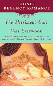 The Persistent Earl - Signet Regency Romance (InterMix) ebook by Gail Eastwood