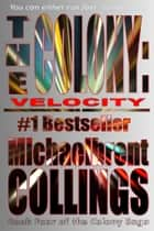The Colony: Velocity (The Colony, Vol. 4) ebook by Michaelbrent Collings
