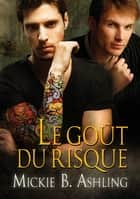 Le goût du risque ebook by Mickie B. Ashling,Anne Solo