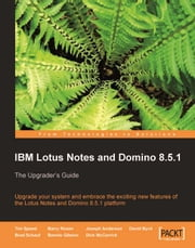 IBM Lotus Notes and Domino 8.5.1 ebook by Barry Rosen, Bennie Gibson, Brad Schauf, David Byrd