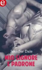 Mio signore e padrone (eLit) eBook by Jennifer Dale