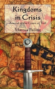 Kingdoms in Crisis ebook by Marcus Pailing