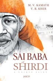 Sai Baba of Shirdi ebook by M.V. Kamath & V.B. Kher