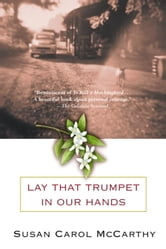 Lay that Trumpet in Our Hands ebook by Susan Carol McCarthy