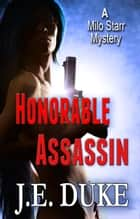 Honorable Assassin ebook by J. E. Duke
