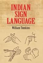 Indian Sign Language ebook by William Tomkins