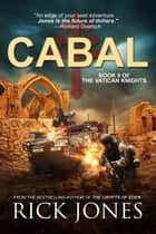 Cabal - The Vatican Knights, #9 ebook by Rick Jones