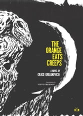 The Orange Eats Creeps ebook by Grace Krilanovich