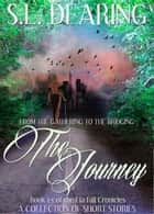 The Journey - From The Gathering to The Bridging - Book 1.5 of the Lia Fail Chronicles - Lia Fail Chronicles, #1.5 ebook by S.L. Dearing
