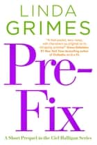 Pre-Fix - A Ciel Halligan Short Story ebook by Linda Grimes, Melissa Frain