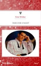 Hers For A Night ebook by Kate Walker