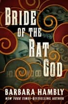 Bride of the Rat God ebook by Barbara Hambly