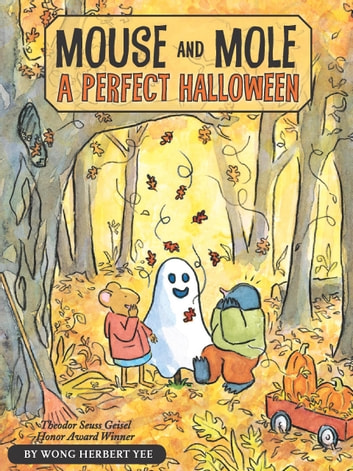 Mouse and Mole: A Perfect Halloween eBook by Wong Herbert Yee