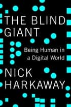 The Blind Giant ebook by Nick Harkaway