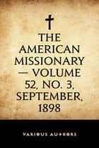 The American Missionary — Volume 52, No. 3, September, 1898 ebook by Various Authors