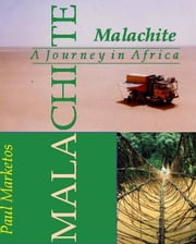 Malachite: A Journey in Africa ebook by Paul Marketos
