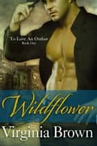 Wildflower ebook by Virginia Brown