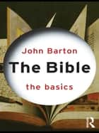 The Bible: The Basics ebook by John Barton