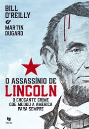 O Assassínio de Lincoln ebook by Kobo.Web.Store.Products.Fields.ContributorFieldViewModel