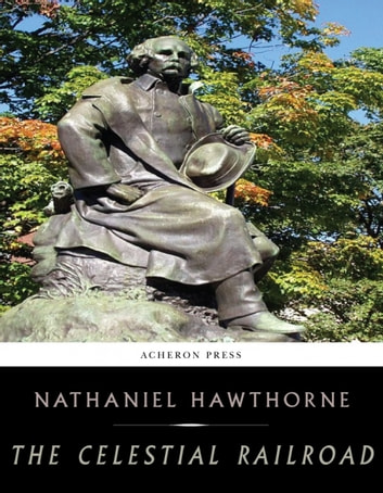 The Celestial Railroad ebook by Nathaniel Hawthorne