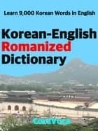 Korean-English Romanized Dictionary - How to learn essential Korean vocabulary in English Alphabet for school, exam, and business ebook by Taebum Kim