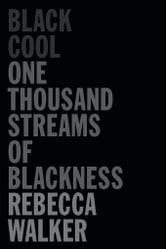 Black Cool - One Thousand Streams of Blackness ebook by