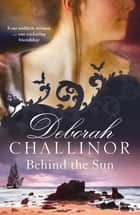 Behind the Sun ebook by