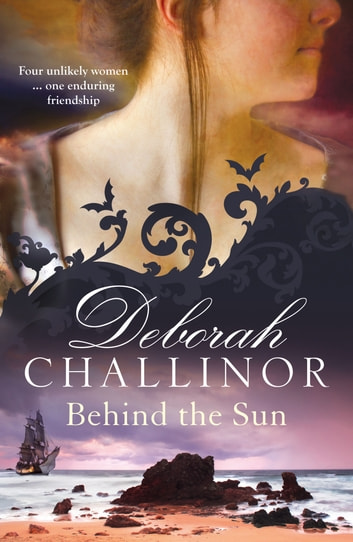 Behind the Sun ebook by Deborah Challinor