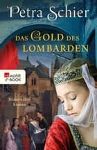 Das Gold des Lombarden ebook by Petra Schier, Peter Palm